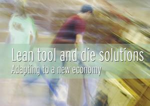 Lean tool and die