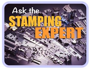 Ask The Stamping Expert Stamping Thin Hard Stainless